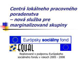 Centrá lokálneho pracovného poradenstva  – nová služba pre marginalizované skupiny