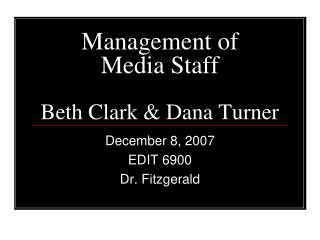 Management of  Media Staff Beth Clark & Dana Turner