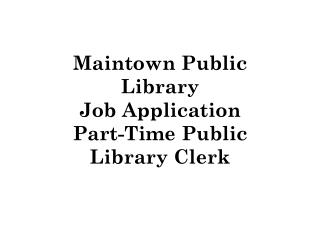 Maintown Public Library Job Application Part-Time Public Library Clerk
