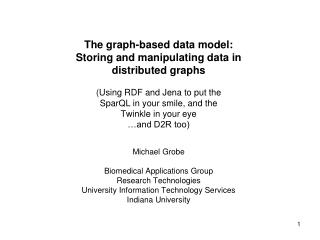 The graph-based data model: Storing and manipulating data in distributed graphs