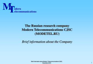 The Russian research company Modern Telecommunications CJSC (MODETEL.RU)
