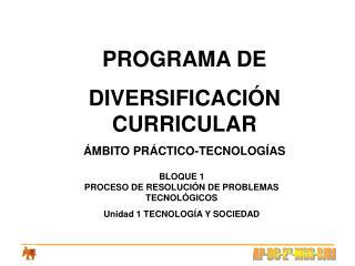 PROGRAMA DE DIVERSIFICACIÓN CURRICULAR ÁMBITO PRÁCTICO-TECNOLOGÍAS