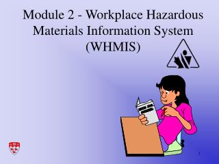 Module 2 - Workplace Hazardous Materials Information System (WHMIS)