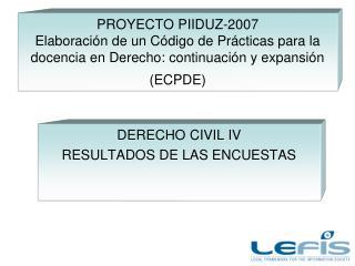 DERECHO CIVIL IV RESULTADOS DE LAS ENCUESTAS