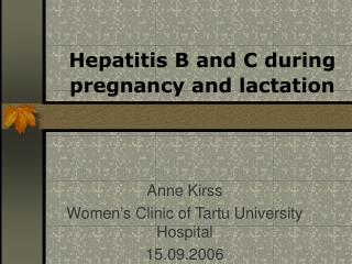 Hepatitis B and C during pregnancy and lactation