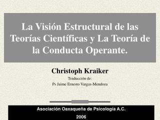 La Visi�n Estructural de las Teor�as Cient�ficas y La Teor�a de la Conducta Operante.