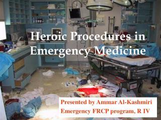 Heroic Procedures in Emergency Medicine