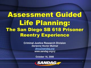 Assessment Guided Life Planning:  The San Diego SB 618 Prisoner  Reentry Experience