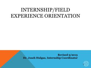 INTERNSHIP/FIELD EXPERIENCE ORIENTATION