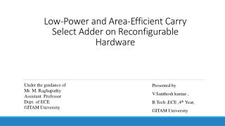 Low-Power and Area-Efficient Carry Select Adder on Reconfigurable Hardware