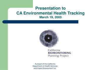 Presentation to  CA Environmental Health Tracking March 19, 2003