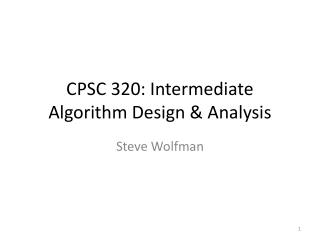 CPSC 320: Intermediate Algorithm Design & Analysis