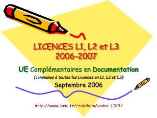 LICENCES L1, L2 et L3 2006-2007
