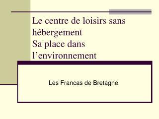 Le centre de loisirs sans hébergement Sa place dans l'environnement