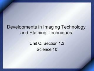 Developments in Imaging Technology and Staining Techniques