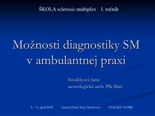 Možnosti diagnostiky SM v ambulantnej praxi