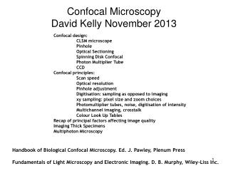 Confocal Microscopy David Kelly November 2013