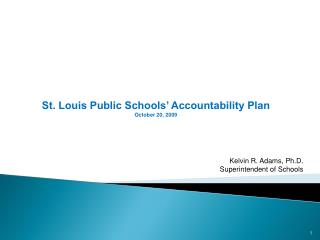 St. Louis Public Schools' Accountability Plan October 20, 2009