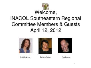Welcome, iNACOL  Southeastern Regional Committee Members & Guests April 12, 2012