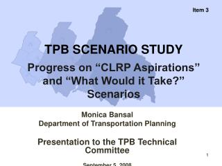 TPB SCENARIO STUDY Progress on �CLRP Aspirations� and �What Would it Take?� Scenarios