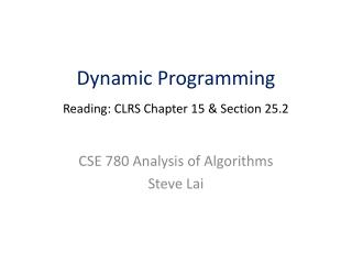 Dynamic Programming Reading: CLRS Chapter 15 & Section 25.2