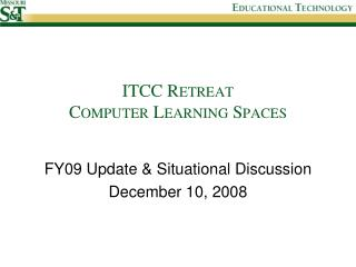 ITCC Retreat Computer Learning Spaces