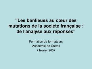 """""""Les banlieues au cœur des mutations de la société française : de l'analyse aux réponses"""""""
