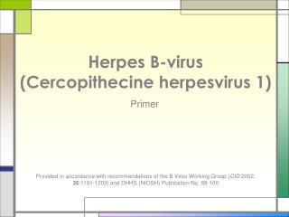 Herpes B-virus  Cercopithecine herpesvirus 1