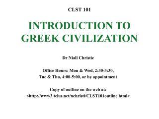 CLST 101 INTRODUCTION TO GREEK CIVILIZATION