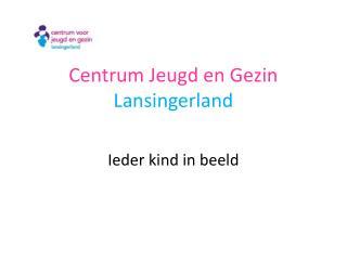 Centrum Jeugd en Gezin  Lansingerland