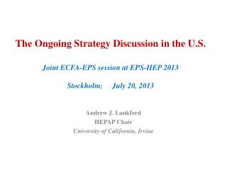 Andrew J. Lankford HEPAP Chair University of California, Irvine