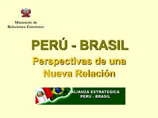 PERÚ - BRASIL