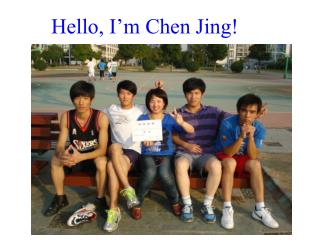 Hello, I'm Chen Jing!