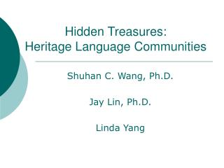 Hidden Treasures:  Heritage Language Communities