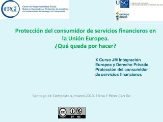 Protección del consumidor de servicios financieros en la Unión Europea.  ¿Qué queda por hacer?