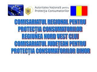 COMISARIATUL REGIONAL PENTRU  PROTECŢIA CONSUMATORILOR  REGIUNEA NORD VEST CLUJ