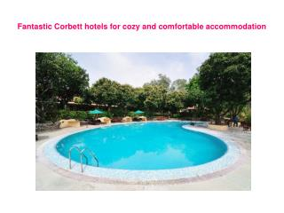 Fantastic Corbett hotels for cozy and comfortable accommodat