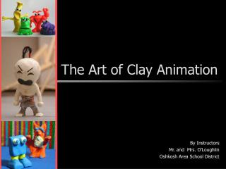 The Art of Clay Animation