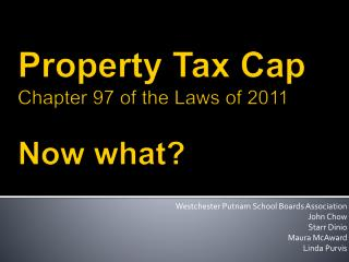 Property Tax Cap Chapter 97 of the Laws of  2011 Now what?
