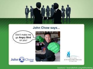 John Chow says...