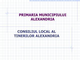 PRIMARIA MUNICIPIULUI ALEXANDRIA