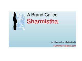 Sharmistha- Brand