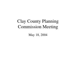 Clay County Planning Commission Meeting