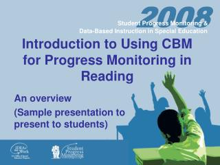 Introduction to Using CBM for Progress Monitoring in Reading