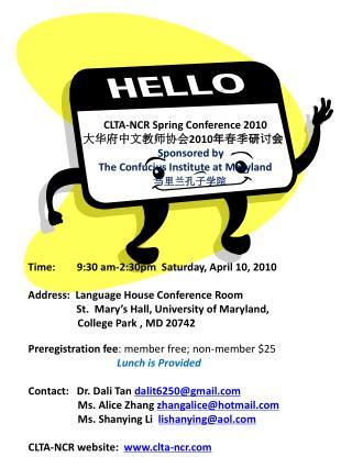 CLTA-NCR Spring Conference 2010    大华府中文教师协会 2010 年 春季 研讨会 Sponsored by