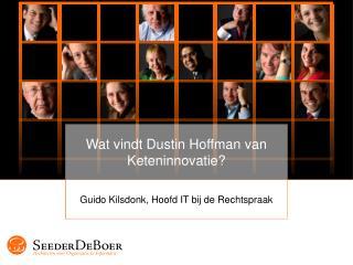 Wat vindt Dustin Hoffman van  Keteninnovatie?