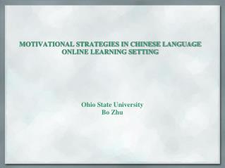 MOTIVATIONAL STRATEGIES IN CHINESE LANGUAGE  ONLINE LEARNING SETTING
