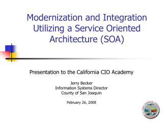 Modernization and Integration Utilizing a Service Oriented Architecture (SOA)