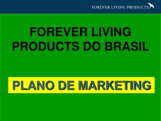 FOREVER LIVING PRODUCTS DO BRASIL
