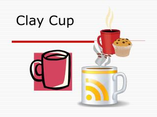 Clay Cup